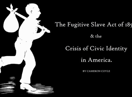 The Fugitive Slave Act of 1850 and the Crisis of Civic Identity in America