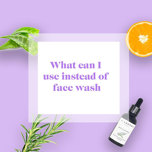 what to use instead of face wash