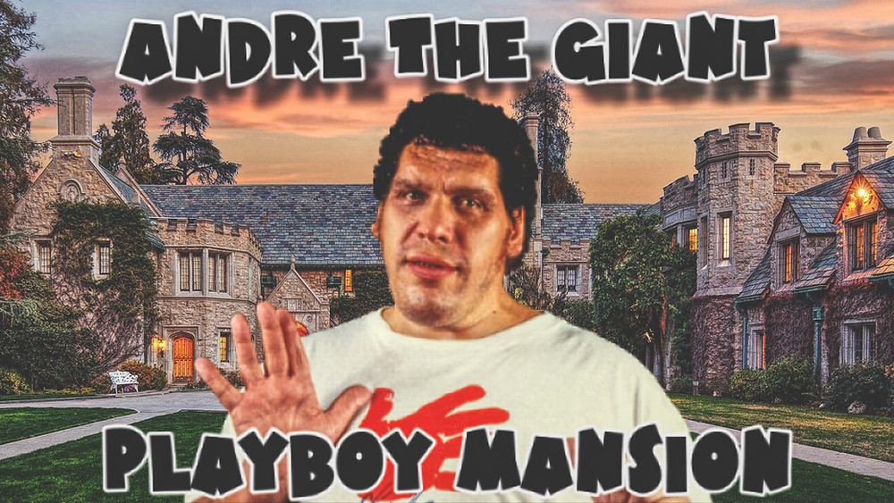 Andre The Giant Playboy Mansion