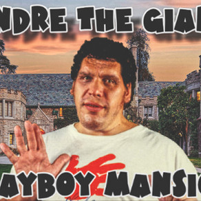 Andre The Giant & The Playboy Mansion