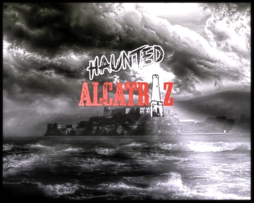 Haunted Alcatraz