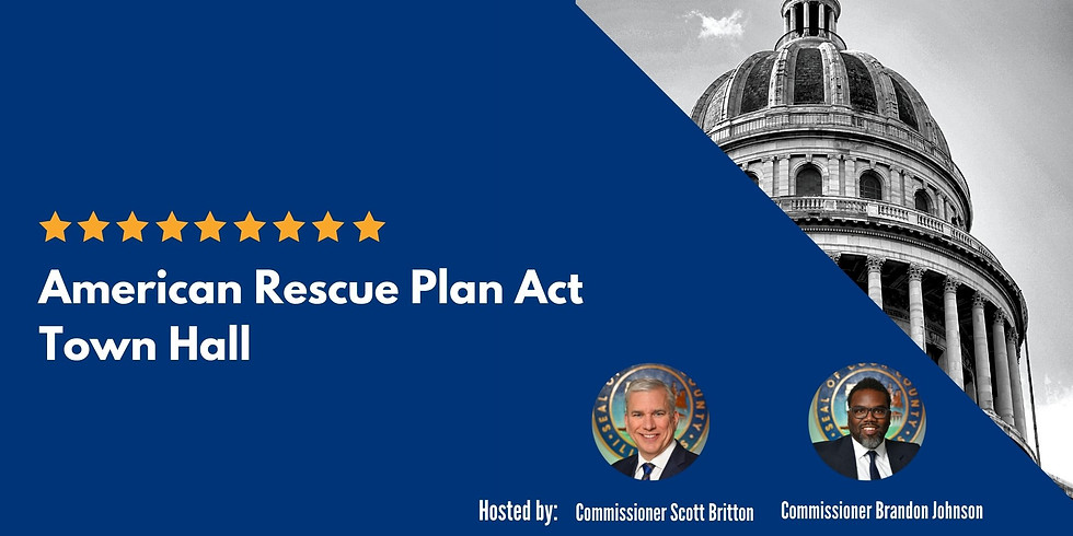 American Rescue Plan Act Town Hall hosted by Commissioner Scott Britton & Commissioner Brandon Johnson