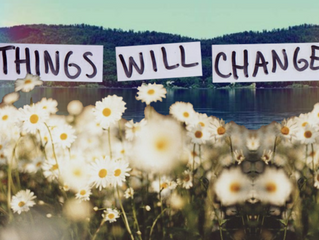 Things will Change- and for the better