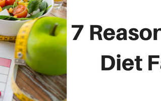 7 Reasons your diet fails!