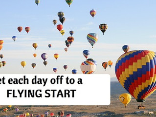 Get each day off to a flying start.