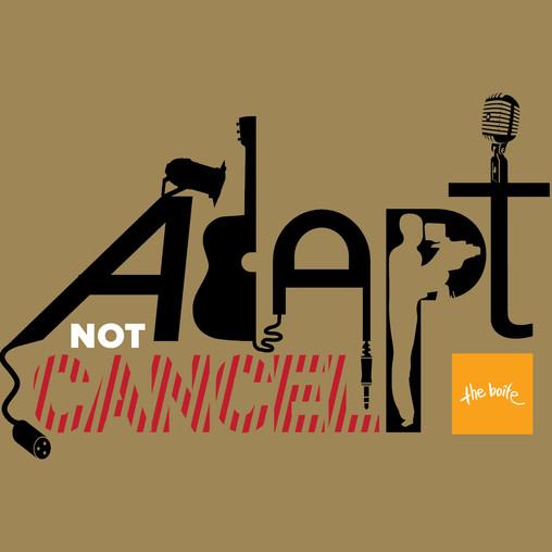 Adapt, not cancel