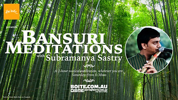 The Boite and Subramanya Sastry invite you to a series of musical meditations exploring traditional Indian bamboo flute music as a conduit to relaxation and serenity. A 1-hour musical meditation every Saturday morning, accessible from home, offering relief from the anxiety of these challenging times