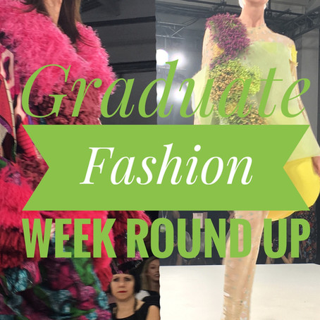 Graduate Fashion Week Round Up...
