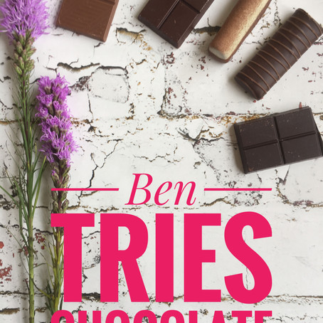Ben Tries: Chocolate...