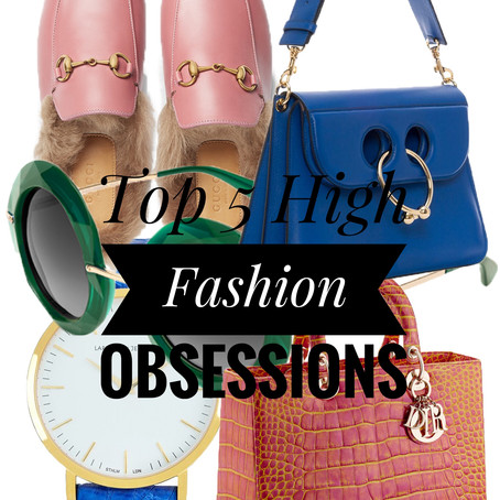 High Fashion Obsessions...