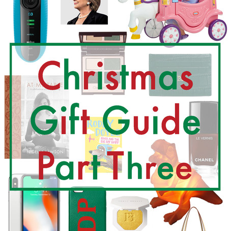 2017 CHRISTMAS GIFT GUIDE- PART THREE