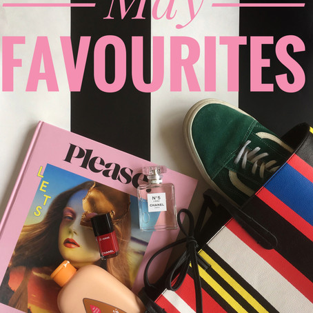 May Favourites...