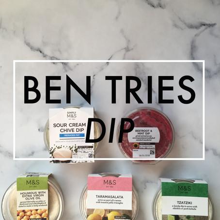 Ben Tries: Dip