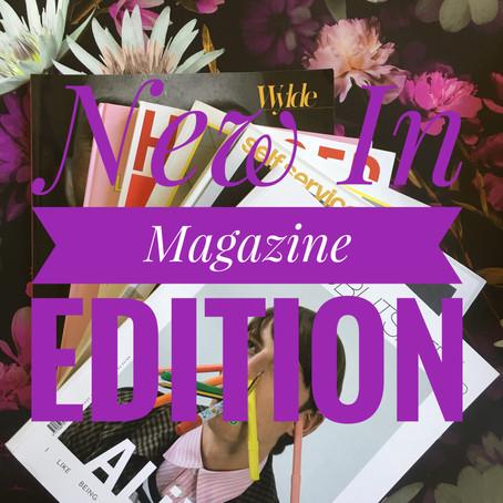 New In: Magazine Edition...