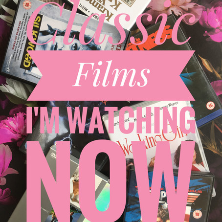 Classic Films I'm watching now…