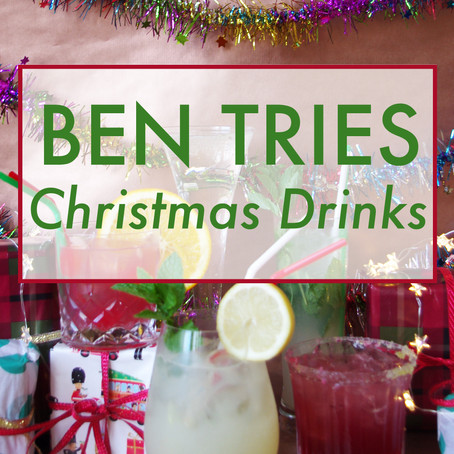 Ben Tries: Christmas Drinks