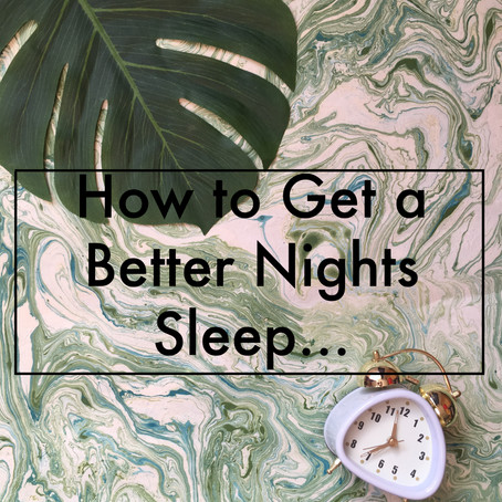How to Get a Better Nights Sleep