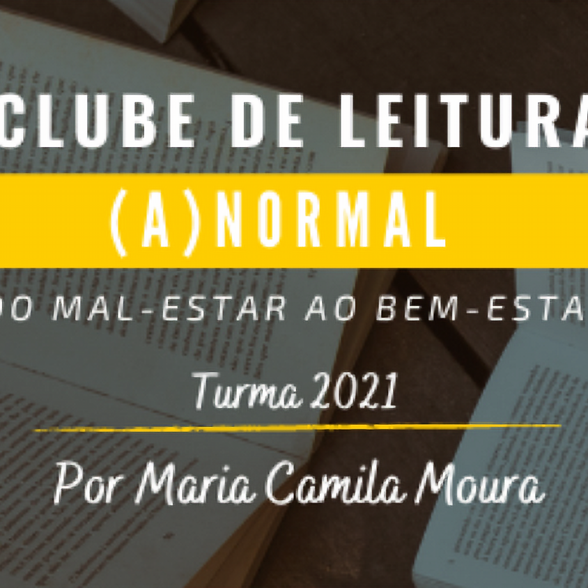Clube de Leitura (A)Normal: do mal-estar ao bem-estar.