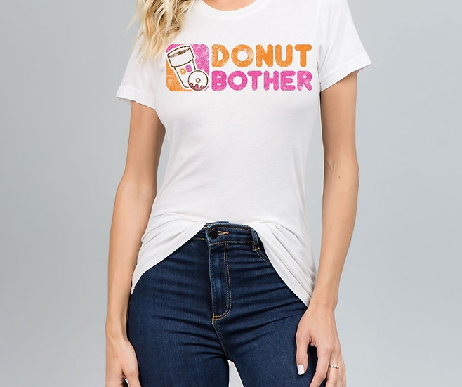 """""""Donut bother"""" Tee"""