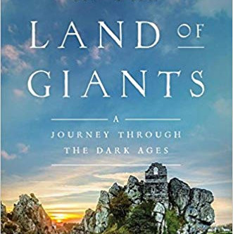 Book Review: In the Land of Giants: A Journey Through the Dark Ages