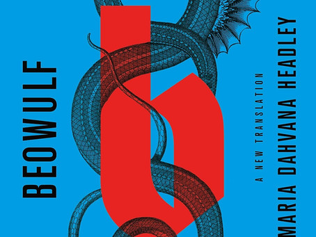 Hear Me Out: Beowulf, trans. Maria Dahvana Headley