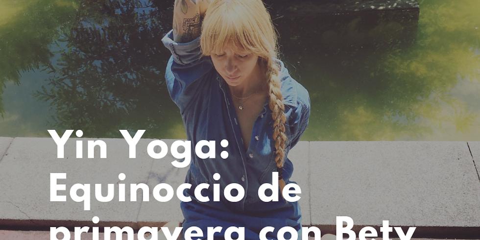 Yin Yoga: Equinoccio de Primavera con Bety