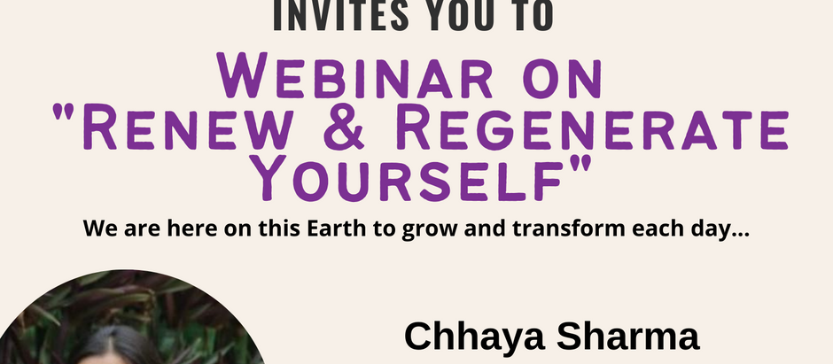 "Webinar on ""Renew & Regenerate Yourself"""