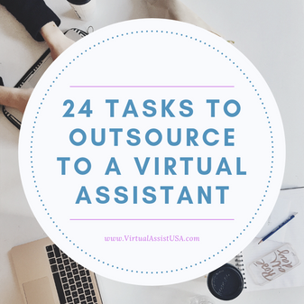 24 Tasks to Outsource to a Virtual Assistant