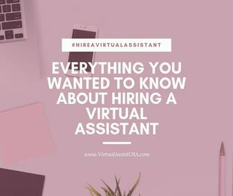 Everything You Wanted to Know About Hiring a Virtual Assistant