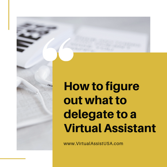 How Do I Know What to Delegate to My Virtual Assistant?