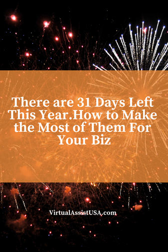 There are 31 Days Left in 2018 - How to Make the Most of Them for Your Biz