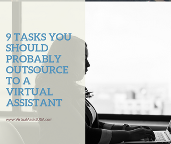 9 Things You Should Probably Outsource to a Virtual Assistant