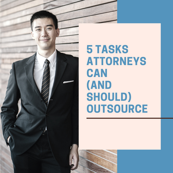 5 Tasks an Attorney Can Outsource to a Virtual Assistant