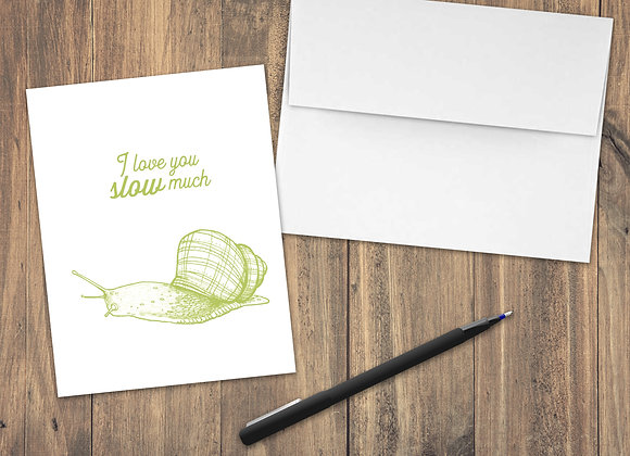 I love you slow much / Greeting Card