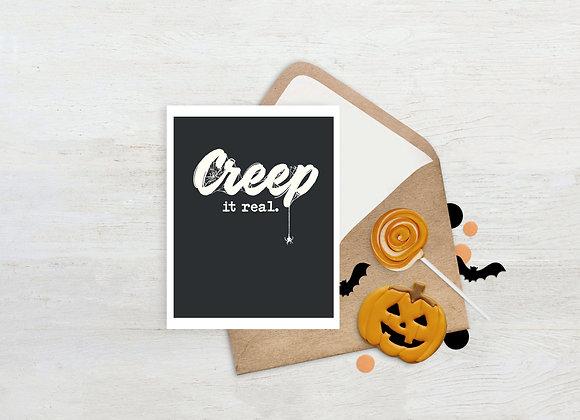 Creep it real. / Greeting Card