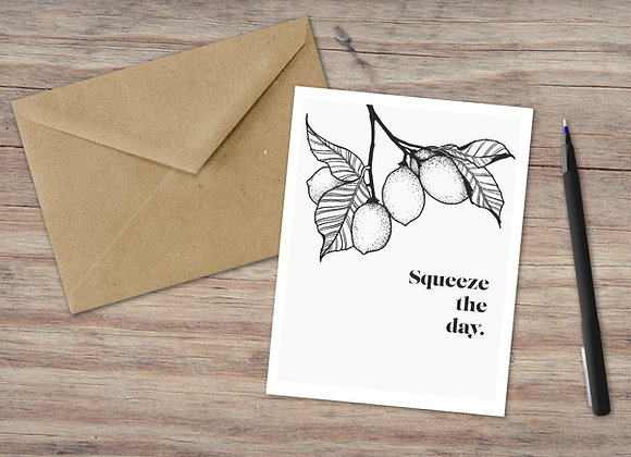 Squeeze the day. / Greeting Card