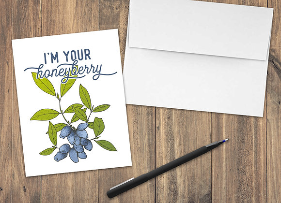 I'm your honeyberry / Greeting Card