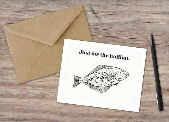 Just for the halibut. / Greeting Card