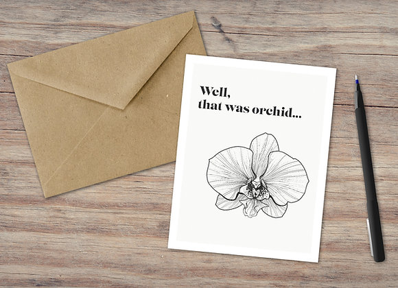Well, that was orchid... / Greeting Card