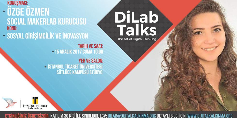 DiLab Talks – Özge Özmen