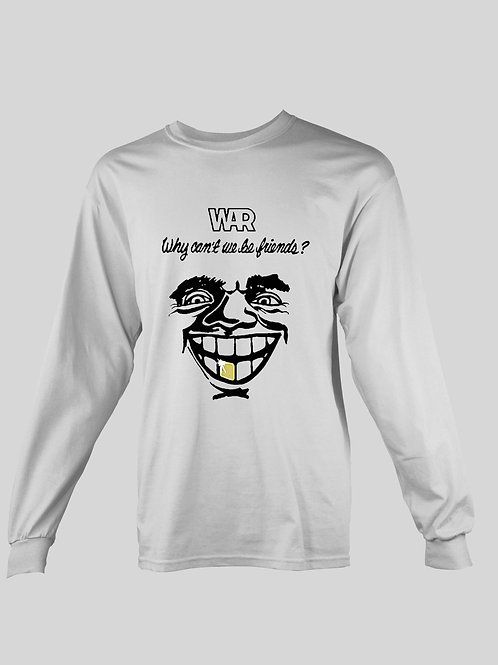 War Why Can't We Be Friends long Sleeve T-Shirt