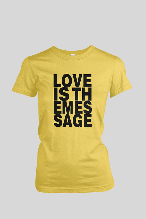 Love Is The Message Women's T-Shirt