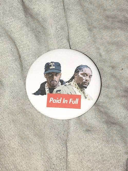 """Eric B. & Rakim Paid In Full (Supreme) 2.25"""" Big Button"""