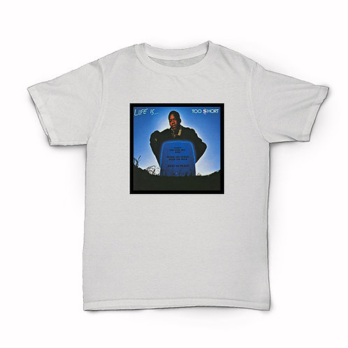 Too Short Life Is... T-Shirt