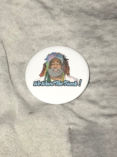 """George Clinton We Want The Funk 2.25"""" Big Button"""