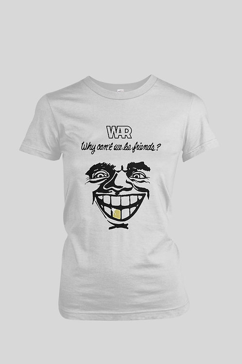 War Why Can't We Be Friends Women's T-Shirt