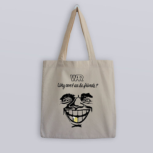 """War """"Why Can't We Be Friends"""" Tote Bag"""