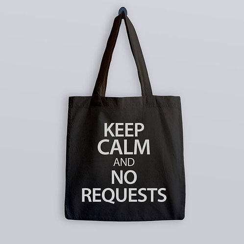 Keep Calm and No Requests Tote Bag