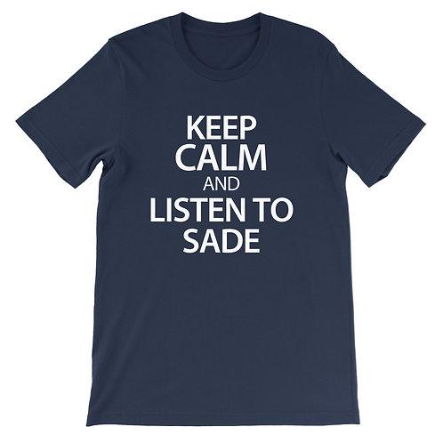 Keep Calm and listen to Sade T-Shirt