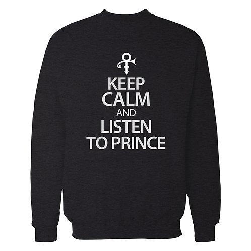 Keep Calm and Listen To Prince Sweatshirt